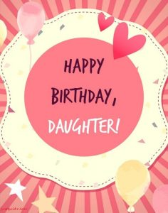 Happy Birthday Wishes Messages for DAUGHTER