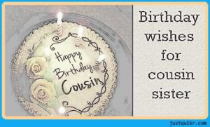 Happy Birthday Special Unique Wishes Messages for Cousin Sister