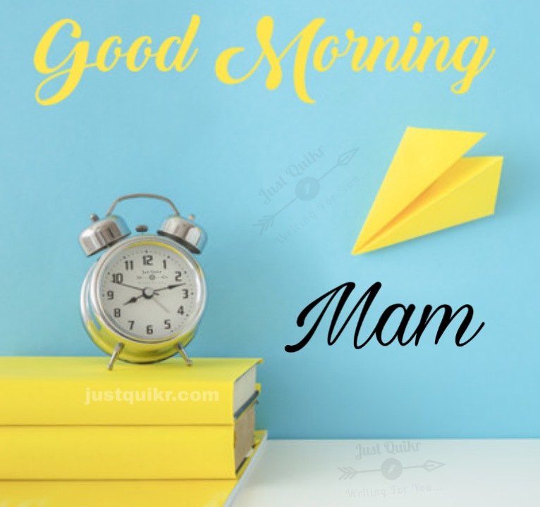 Good Morning Mam Messages Wishes Shayari SMS HD Pics Images Photo Wallpaper for Whatsapp Instagram And Facebook