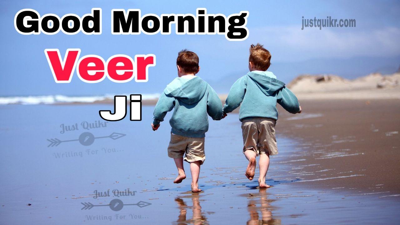 Good Morning Veer Ji Pics Images