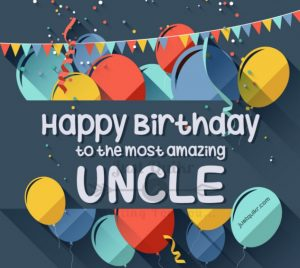 Happy Birthday Special Unique Wishes and Messages for Uncle