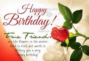 Happy Birthday Special Unique Wishes and Messages for True Friend