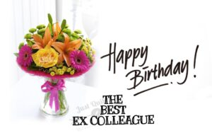 Happy Birthday Special Unique Wishes and Messages for Ex Colleague