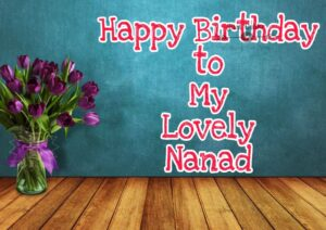 Happy Birthday Special Unique Wishes and Messages for NanadHappy Birthday Special Unique Wishes and Messages for Nanad