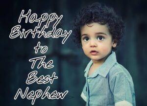 Happy Birthday Special Unique Wishes and Messages for Nephew in Punjabi