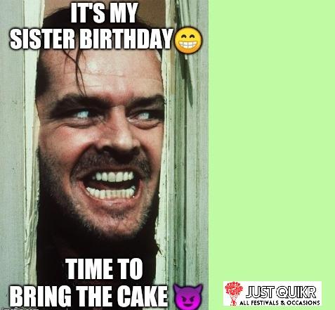 Birthday meme for sister funny